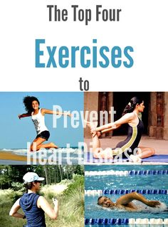 The Top Four Exercises to Prevent Heart Disease