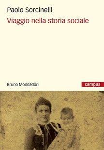 """""""Viaggio nella storia sociale"""" di Paolo Sorcinelli edito da Bruno Mondadori, € 11.20 su Bookrepublic.it in formato epub"""