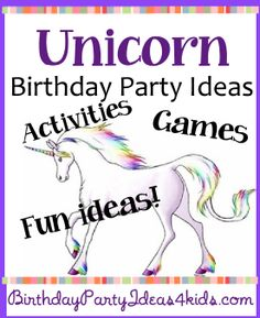 Unicorn theme Birthday Party Ideas for kids, tweens and teens.  Fun party ideas, games, activities, party food, favors, decorations and more!   http://birthdaypartyideas4kids.com/unicorn-party-ideas.htm