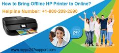 Printer offline is a common issue faced by most of the users across the globe. If you are facing this issue don't worry, we have a team of certified technicians available at HP help phone number +1-800-208-2590 to bring your offline HP printer to online.