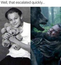 Leonardo DiCaprio and his teddy bear all grown up.