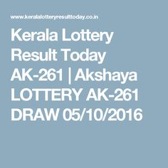 Kerala Lottery Result Today AK-261 | Akshaya LOTTERY AK-261 DRAW 05/10/2016