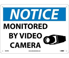 "NOTICE, MONITORED BY VIDEO CAMERA, N297RB, 10"" X 14"" Black, Blue And White .050"" Rigid Plastic Rectangle OSHA Notice Sign With 4 Holes For Wall Mounting - Each"