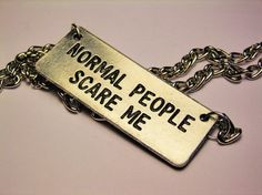Normal People Scare Me Necklace FREE SHIPPING by CorsoStudio, $18.00
