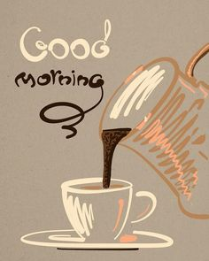 Morning coffee quotes · good mornings greetings good morning greetings, good morning good night, good morning wishes, Morning Love Quotes, Morning Greetings Quotes, Good Morning Messages, Good Morning Wishes, Good Morning Coffee, Good Morning Flowers, Good Morning Good Night, Morning Pictures, Good Morning Images