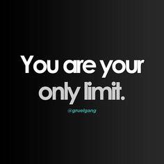 Only you stop you. #gruel //  #nolimits #youstopyou #nolimit