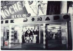 CINE DORADO Broadway Shows, Spain, Zaragoza, The Neighbourhood, Antique Photos, Cities, Architecture