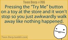 Especially when ur walking in the baby toy aisle....so tempting!:)