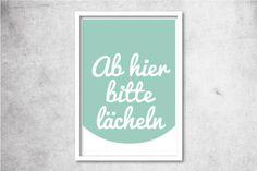 """""""Ab hier bitte lächeln"""" Druck mit Spruch // Typo print via DaWanda.com"""
