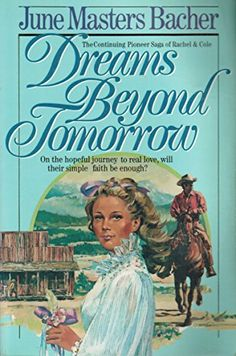 Dreams Beyond Tomorrow by June Masters Bacher