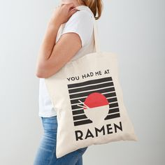 You had me at RAMEN - Get yourself a funny custom desing from RIVEofficial Redbubble shop : )) .... tags: #ramen #youhadme  #funny #humorous #noodles #tasty #japan #asia #soup #tasty #china #findyourthing #shirtsonline #trends #riveofficial #favouriteshirts #art #style #design #nature #shopping #insidecollection #redbubble #digitalart #design #fashion #phonecases #access #customproducts #onlineshopping #accessories #shoponline #onlinestore #shoppingonline Cotton Tote Bags, Reusable Tote Bags, My Portfolio, Funny Design, Ramen, Noodles, Online Shopping, Custom Design, Asia