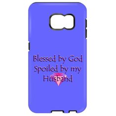 Samsung Galaxy S7 Tough Case - Blessed by God Spoiled by my Husband