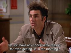 """Cosmo Kramer, usually referred to as simply """"Kramer"""", is a fictional character on the American television sitcom Seinfeld Film Quotes, Funny Quotes, Funny Memes, Hilarious, Funny Shit, Jokes Quotes, Funny Stuff, Funny Sitcoms, Seinfeld Quotes"""