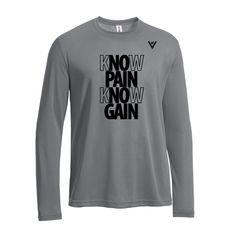 "Men's ""No Pain No Gain"" Long Sleeve. $24.99"