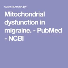 Mitochondrial dysfunction in migraine.  - PubMed - NCBI