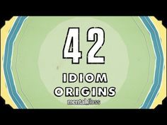 42 Idiom Origins - mental_floss on YouTube