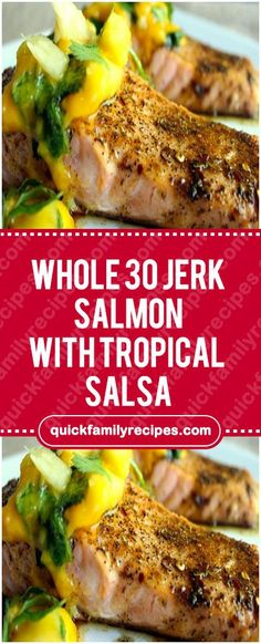 WHOLE 30 JERK SALMON WITH TROPICAL SALSA #whole30 #jerk #salmon #easyrecipe #delicious #foodlover #homecooking #cooking #cookingtips