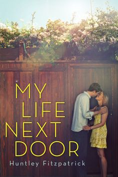 My Life Next Door by Huntley Fitzpatrick - Reviews, Discussion, Bookclubs, Lists