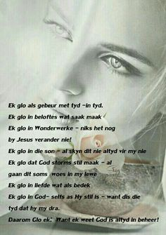 Ek glo als gebeur met tyd Prayer Verses, Bible Prayers, Bible Verses Quotes, Scriptures, Special Words, Special Quotes, Afrikaanse Quotes, Romantic Poems, Religious Quotes