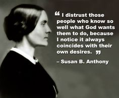 """""""Susan Brownell Anthony was a prominent American civil rights leader who played a pivotal role in the 19th century women's rights movement to introduce women's suffrage into the United States."""" (Source: Wikipedia.)"""