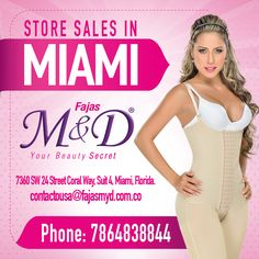 Do you know something? We have a store sales in MIAMI ,we invite you to visit us and we will can give you the best perzonalized service. #Fajasmyd #Secret's Beauty. STORE SALES IN MIAMI:7360 SW 24 Street Coral Way, Suit 4, Miami, Florida phone: 7864838844 email: contactousa@fajasmyd.com.co
