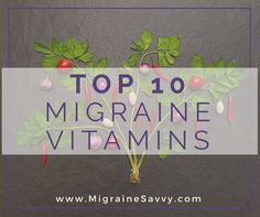 Herbs like butterbur and feverfew are widely used as natural migraine prevention. It can be hard to know just what to take and when. Click here for the top ten vitamins that prevent migraine attacks.