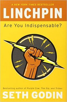 Linchpin: Are You Indispensable?: Seth Godin - Linchpins figure out what to do when there's no rule book. They delight and challenge their customers and peers. They love their work, pour their best selves into it, and turn each day into a kind of art...
