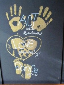 Act with kindness, Love generously, Dance often - crafty gift with kids hands and feet @doinggoodtogether.org