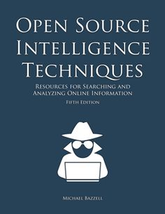 Open Source Intelligence Techniques by Michael Bazzell. The authority on open source intelligence for private investigations. Life Hacks Websites, Hacking Websites, Survival Prepping, Survival Skills, True Crime, Secret Websites, Hacking Books, Open Source Intelligence, Books To Read