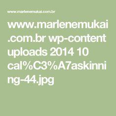 www.marlenemukai.com.br wp-content uploads 2014 10 cal%C3%A7askinning-44.jpg