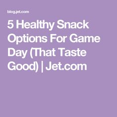 5 Healthy Snack Options For Game Day (That Taste Good)   Jet.com