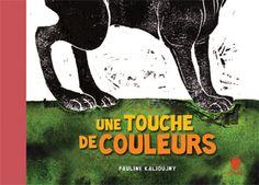 Une touche de couleurs, Pauline KALIOUJNY, HongFei Cultures, 56 Pp., octobre 2009, 13 euros 50.
