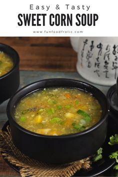 Veg Soup Recipes, Indian Vegetable Recipes, Sweet Corn Recipes, Sweet Corn Soup, Indian Food Recipes, Cooking Recipes, Chinese Vegetable Soup, Chinese Corn Soup, Chinese Soup Recipes