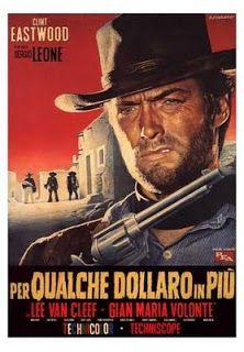 PER QUALCHE DOLLARO IN PIU' 1965, il secondo della cosiddetta trilogia del dollaro (insieme a Per un pugno di dollari, 1964, e Il buono, il brutto, il cattivo, 1966), diretta da Sergio Leone e interpretata da Clint Eastwood.