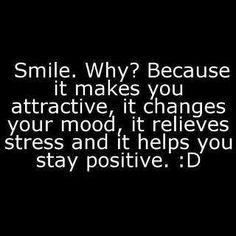 笑顔はあなたを魅力的にし、 あなたの気分を変え、 あなたのストレスを軽くし、 あなたを前向きにしてくれる