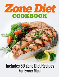 ZONE DIET: Zone Diet Cookbook: Includes 50 Zone Diet Recipes For Every Meal (The Zone Diet Secret Recipes Collection Book 1) by A.J. Parker http://www.amazon.com/dp/B015BP04JU/ref=cm_sw_r_pi_dp_sGgvwb1DGW80H