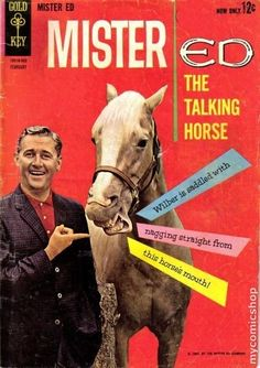 Mr. Ed the talking horse  -  A horse is a horse, of course. of course ...