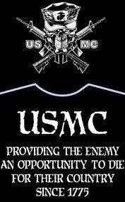 Providing the enemy an opportunity to die for their country. #USMC #Marines #Military
