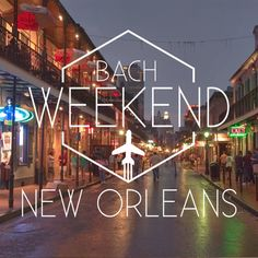 Traversing Bourbon Street for your Bachelorette Weekend? | Bach Weekend says you should do this...