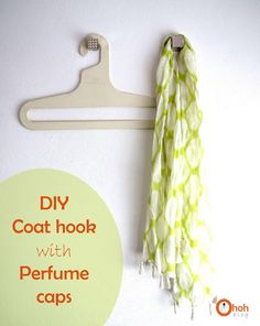 DIY Cabide. Tell me if I'm the only oneto findperfume bottlesandespecially caps are too nice to bethrown away? So I found a way to reuse them...well at least the caps....Making coat hooks!!! It's so easy, you gonna need: