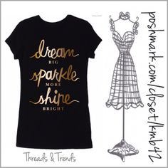 Dream, Sparkle, Shine Graphic Tee (S, M, L) Inspire yourself in this Dream big, sparkle more and shine bright gold foil graphic print tee. Made of a jersey rayon and spandex blend. Side S, M, L Threads & Trends Tops Tees - Short Sleeve