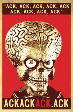Ack Ack Ack Ack Ack Ack. Ackackackack! Mars Attacks alien aliens space extraterrestrial movie Tim Burton 1996