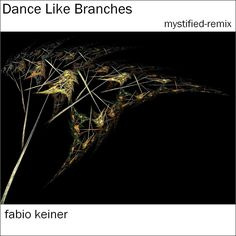 ► Dance Like Branches 01 by Fabio Keiner, from the album Dance Like Branches - mystified-remix  » http://fabiokeiner.photoswarm.com