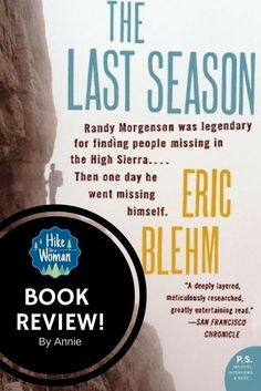 Looking for a good book? #teamHLAW's Annie with Annie's Adventures offers up a review of The Last Season by Eric Blehm http://hikelikeawoman.net/2017/02/the-last-season-by-eric-blehm/. Check it out! Has anyone read this book?