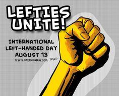 International Left-Handed Day... Sad. I missed it!! Lol