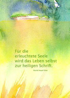 Für die erleuchtete Seele wird das Leben selbst zur heiligen Schrift. (Hazrat Inayat Khan). http://www.verlag-heilbronn.de/b%C3%BCcher/kunstpostkarten-musik/