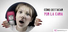 186 - Cómo Destacar por la Cara. http://sgsmartketing.com/2015/04/como-destacar-por-la-cara #Smartketing