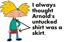hey arnold's skirt is really his shirt?! i always thought it was a kilt...