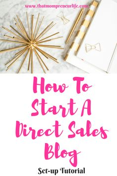 How To Start A Direct Sales Blog Direct Sales Organization, Direct Sales Tips, Network Marketing Tips, Body Shop At Home, How To Use Facebook, Tips & Tricks, Thirty One Gifts, Sales And Marketing, Mom Blogs