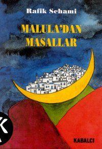maluladan masallar - rafik schami - kabalci yayinevi  http://www.idefix.com/kitap/maluladan-masallar-rafik-schami/tanim.asp